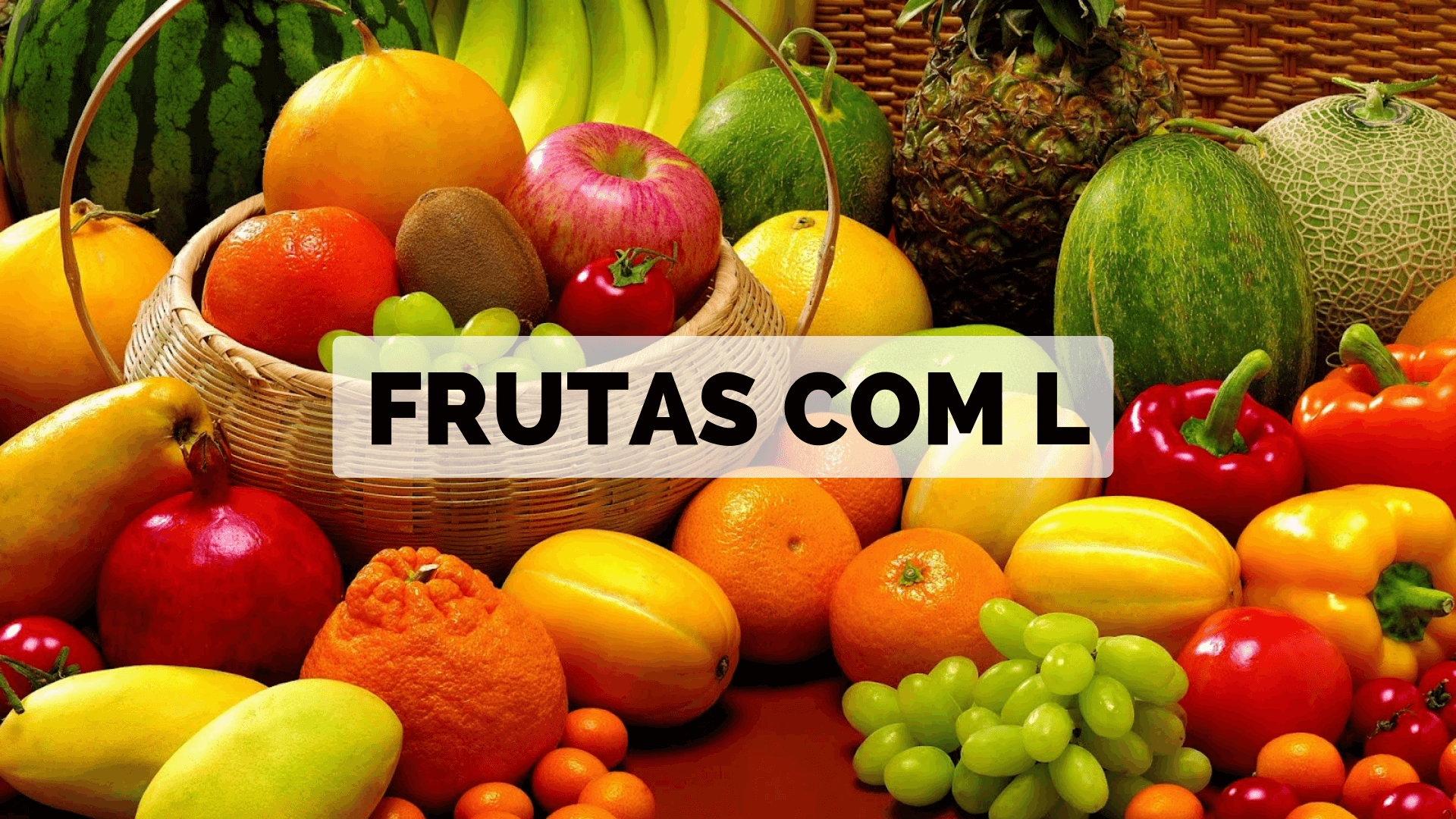 You are currently viewing ▷ Frutas com L 【Lista Completa】